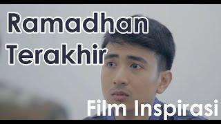 Ramadhan Terakhir - Film Pendek Inspirasi - DAQU Movie