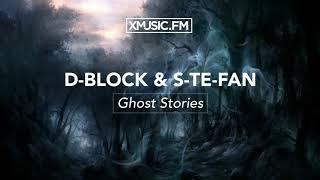 D-Block & S-Te-Fan - Ghost Stories