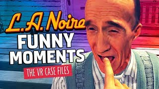 DRUNK COP PROBES SUSPECTS FOR INFO | L.A. Noire VR Case Files Funny Moments
