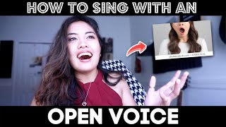 How To Sing Better with an OPEN VOICE!