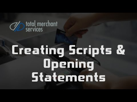 Total Merchant Services Agents and ISOs: Creating Scripts and Opening Statements