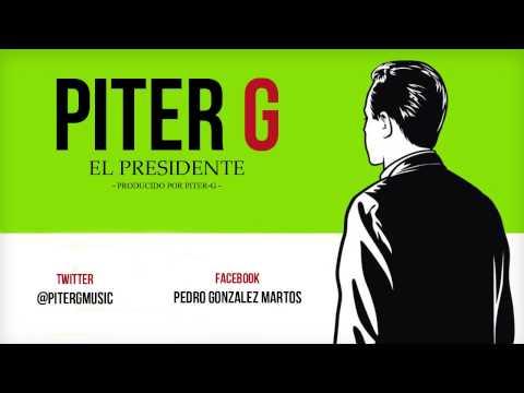 Piter-G - El Presidente (Prod. por Piter-G)