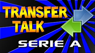 Transfer Talk - Serie A Transfers! [First Round] Thumbnail