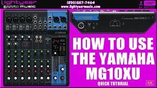 How To Use The Yamaha MG10XU USB Mixer Quick Tutorial Lightyearmusic ✅