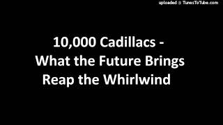 Watch 10000 Cadillacs What The Future Brings video