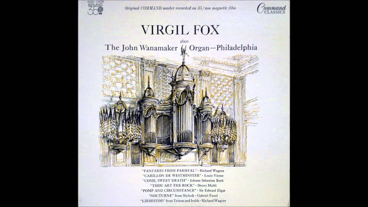 Virgil Fox - Virgil Fox On The Chapel Organ At Girard College