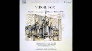 Virgil Fox plays The John Wanamaker Organ (Full Album)