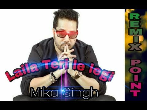 Laila teri le legi-Mika Singh | Remix Point | Dj mix