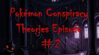 Pokemon Conspiracy Theories Episode #2  |  Secret
