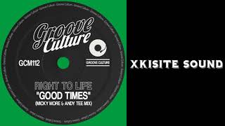 Right To Life, Micky More & Andy Tee - Good Times (Micky More & Andy Tee Mix)