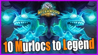 10 Murlocs to Legend