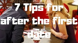 7 Tips for after the first date