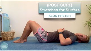 (Post Surf) Stretches for Surfers with Alon Preter