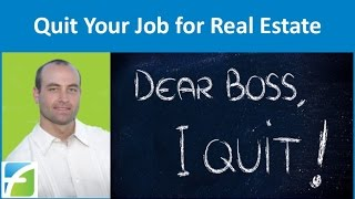 Quit Your Job For Real Estate?