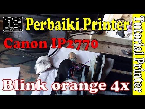 CARA SERVICE PRINTER CANON IP2770 BLINGKING 5 KALI cara atasi eror kedip 5X.