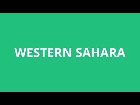How To Pronounce Western Sahara - Pronunciation Academy