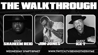 Behind The Rhyme presents THE WALKTHROUGH with ICE T & JIM JONES