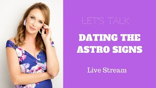 🔴Dating the Astro Signs - Interactive Live Stream!