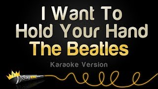 The Beatles - I Want To Hold Your Hand (Karaoke Version)