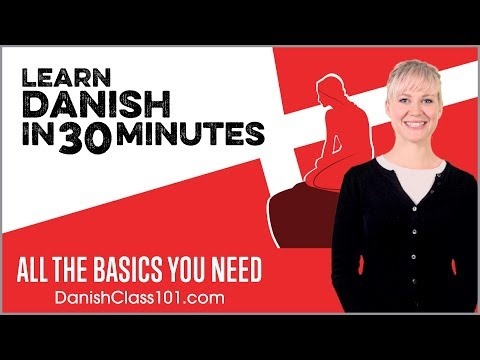 Learn Danish in 30 Minutes - ALL the Basics You Need