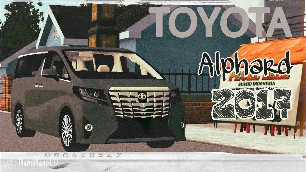Toyota Alphard 2017 Car Mod Bussid Sgcarena