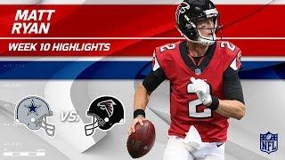 Matt Ryan Leads His Team to Victory w/ 2 TDs vs. Dallas! | Cowboys vs. Falcons | Wk 10 Player HLs