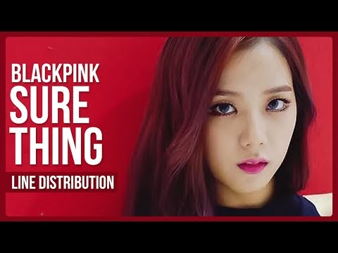 BLACKPINK - Sure Thing (Cover) Line Distribution (Color Coded)