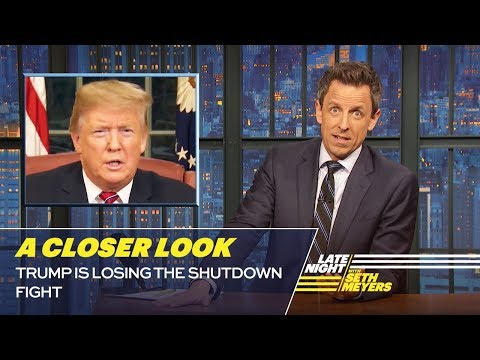 Seth Meyers Takes A Closer Look At How Donald Trump Is Losing The Government Shutdown Fight