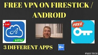 Top 3 FREE VPN's on Firestick / Android. Easy to install & Easy to use.