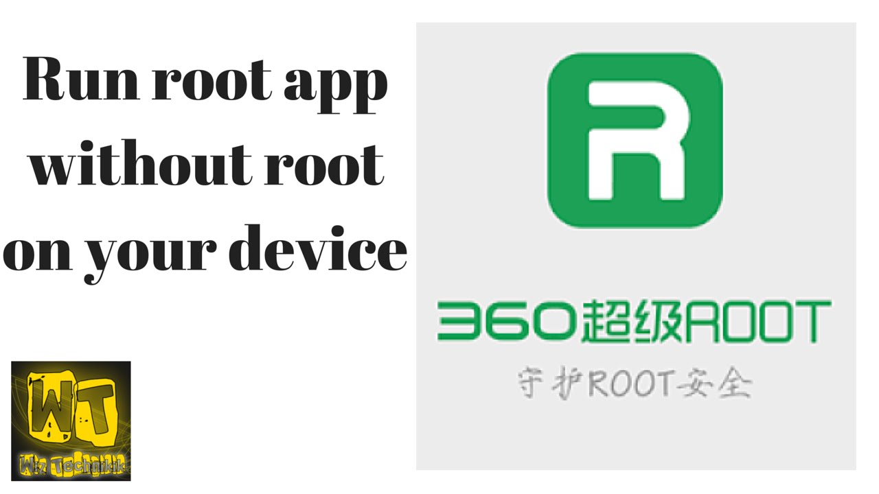 How to run root apps without root access on your device [360 Root]  (Android)