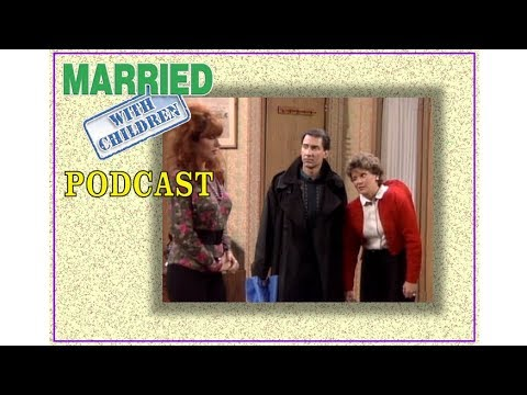 Married with Children Podcast #71 Who'll Stop the Rain