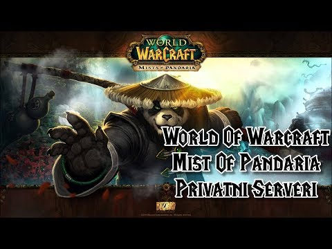 World Of warcraft: Izbor MoP Privatnog Servera - MoP Private Servers : 2018