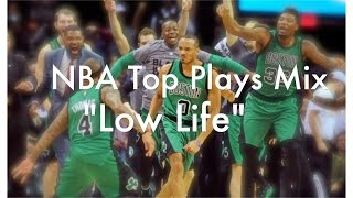 "NBA 2016 Top Plays Mix - ""Low Life"""