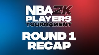 NBA 2K Players Tournament | Round 1 Recap