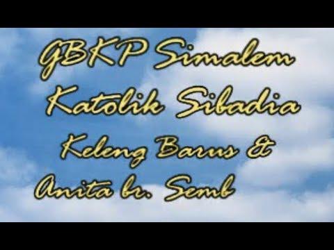 Lagu Karo Keleng Barus & Anita Br Sembiring  - GBKP Simalem & Katolik Sibadia #5