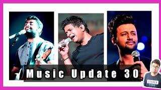 Music Update 30 | Arijit Singh New, Atif Aslam, K.K, Ankit Tiwari, Pritam, New OTT Movies