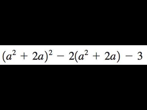 Factor (a^2 + 2a)^2 - 2(a^2 + 2a) - 3
