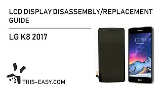 LG K8 2017 LCD Display/Screen Disassembly/Replacement