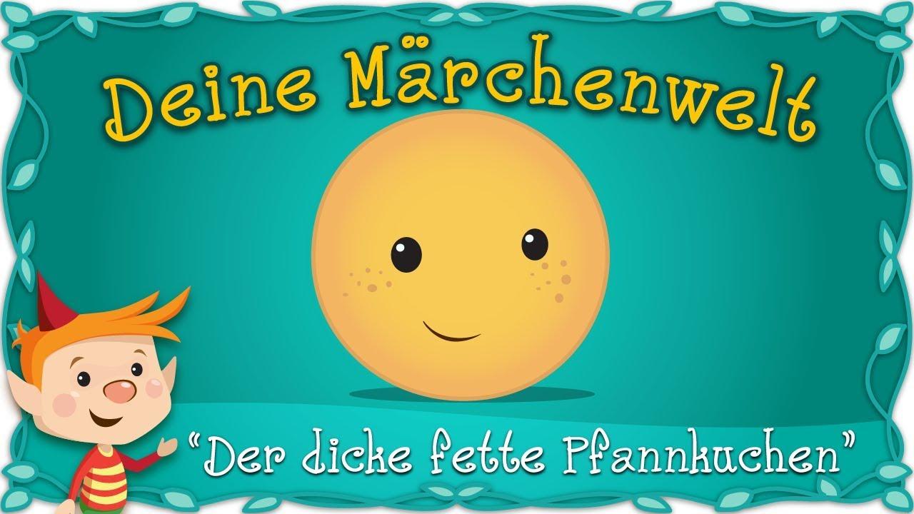 Der Dicke Fette Pfannkuchen Marchen Und Geschichten Fur Kinder Bruder Grimm Deine Marchenwelt Youtube