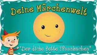 Der dicke fette Pfannkuchen - Märchen und Geschichten für Kinder | Brüder Grimm | Deine Märchenwelt