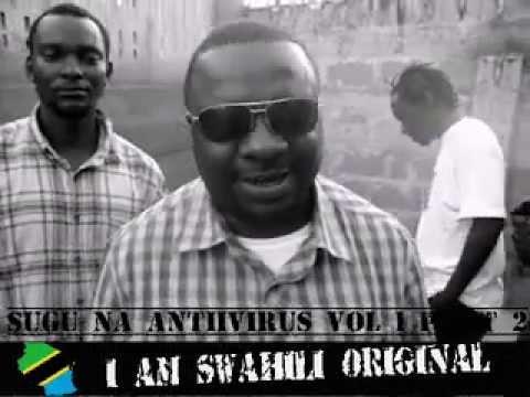 XCLUSSIVE YA MR II  SUGU NA ANTIVIRUS VOL 1 PART 2 ANAKAMUA TENA  WWW.SWAHILIORIGINALTZ.COM