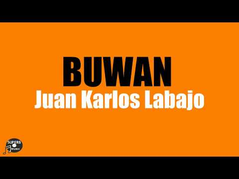 BUWAN Lyrics - Juan Karlos Labajo
