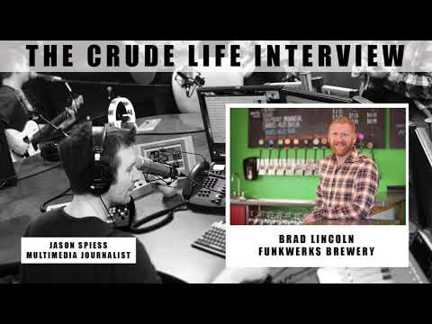 The Crude Life Interview: Brad Lincoln, Funkwerks