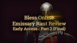 Bless Online Update (6/12/2018) ⚜️[Emissary] Rant of Early Access - Part 2 (My Debt is Paid)