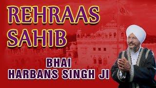 Bhai Harbans Singh - Rehraas Sahib - Japji Sahib Rehraas Sahib