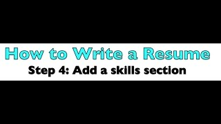 Write a resume step 4: Add a skills section