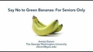 Say No to Green Bananas: For Seniors Only
