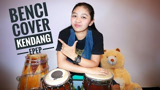 Download BENCI COVER KENDANG EPEP Mp3