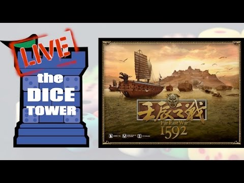 Dice Tower Live: Far East War 1592
