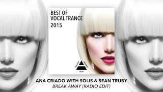 Ana Criado with Solis & Sean Truby - Break Away (Radio Edit)
